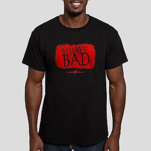 Behave BAD! T-Shirt