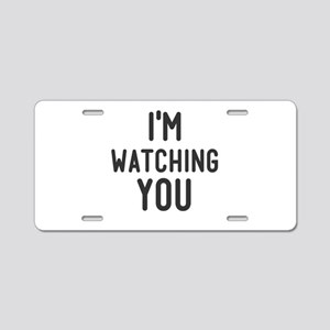 I'm Watching You Aluminum License Plate