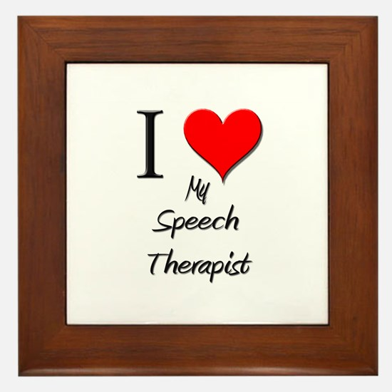 I Love My Speech Therapist Framed Tile