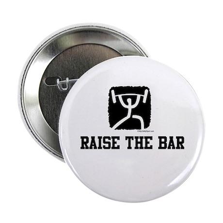 "RAISE THE BAR 2.25"" Button"