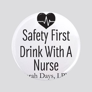 Drink with a Nurse Personalized Button
