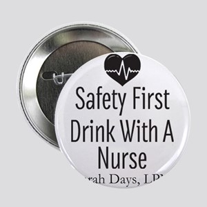 """Drink with a Nurse Personalized 2.25"""" Button"""