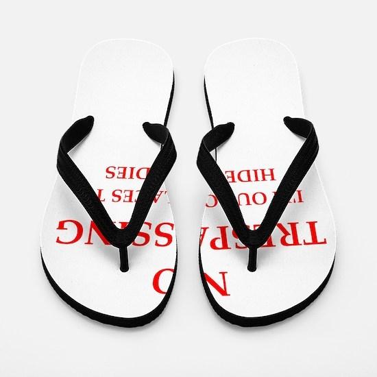 trespassing Flip Flops
