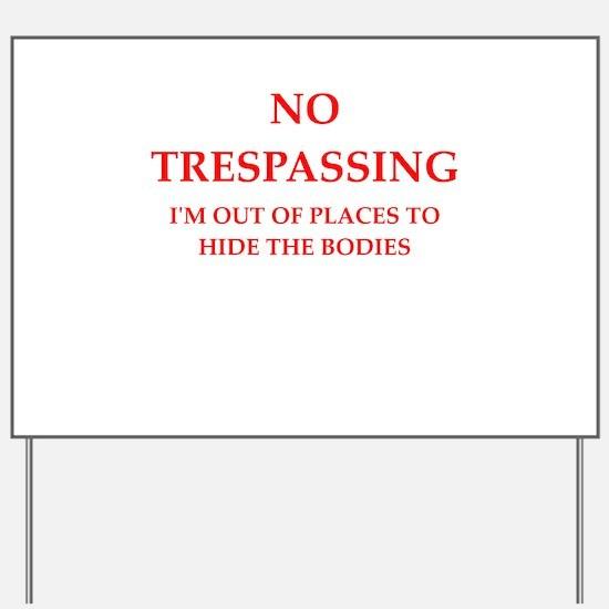 trespassing Yard Sign
