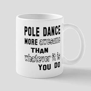 Pole dance more awesome than whatever Mug