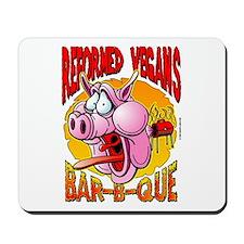 Reformed Vegans Bar-B-Que Mousepad
