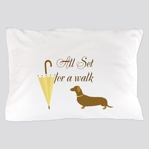 All Set For a Walk Dog Lover Pillow Case