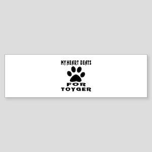 My Heart Beats For Toyger Cat Sticker (Bumper)