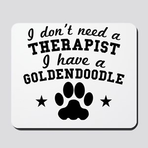 I Dont Need A Therapist I Have A Goldendoodle Mous