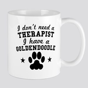 I Dont Need A Therapist I Have A Goldendoodle Mugs