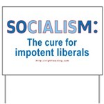Socialism...for Impotent Libs Yard Sign