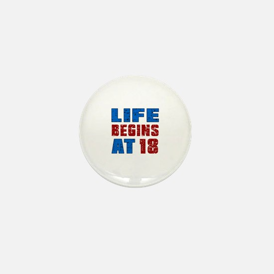 Life Begins At 18 Mini Button