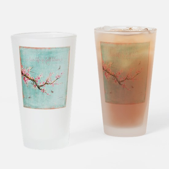 Live life in full bloom Drinking Glass