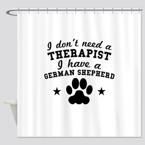 I Dont Need A Therapist I Have A German Shepherd S