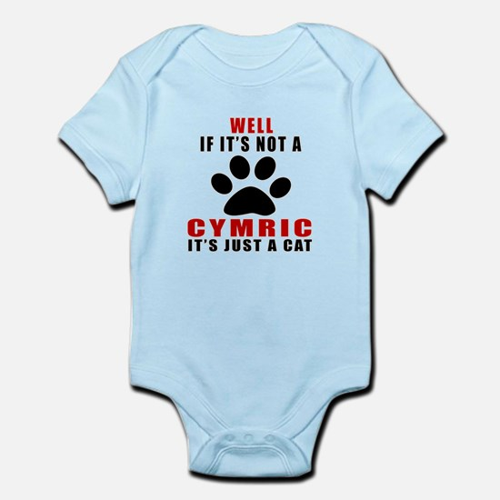 If It's Not Cymric Infant Bodysuit