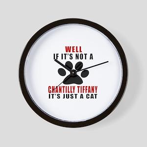 If It's Not Chantilly Tiffany Wall Clock