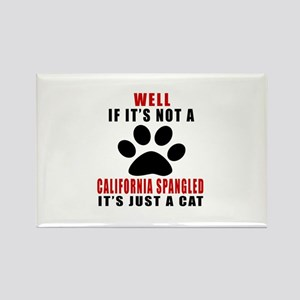 If It's Not California Spangled Rectangle Magnet