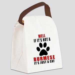If It's Not Burmese Canvas Lunch Bag