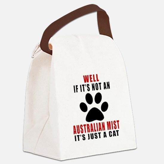 If It's Not Australian Mist Canvas Lunch Bag