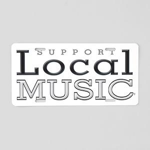 Support Local Music Aluminum License Plate