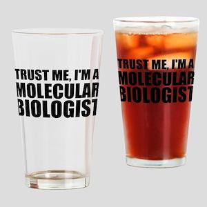 Trust Me, I'm A Molecular Biologist Drinking Glass