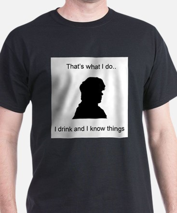 Tyrion Lanister Drink and Know T-Shirt