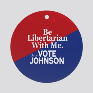 Be Libertarian With Me Round Ornament