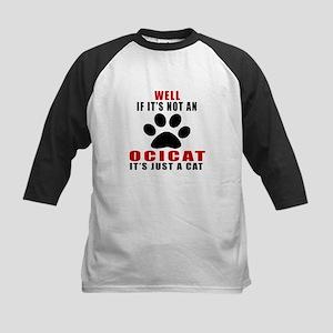 If It's Not Ocicat Kids Baseball Jersey
