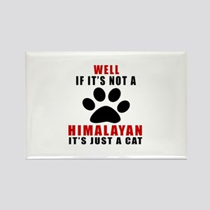 If It's Not Himalayan Rectangle Magnet