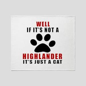 If It's Not Highlander Throw Blanket