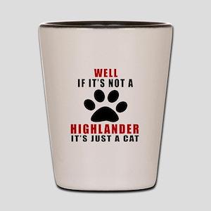 If It's Not Highlander Shot Glass
