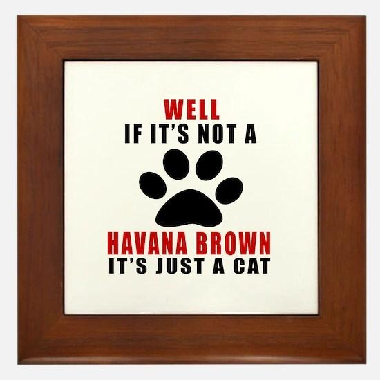 If It's Not Havana Brown Framed Tile
