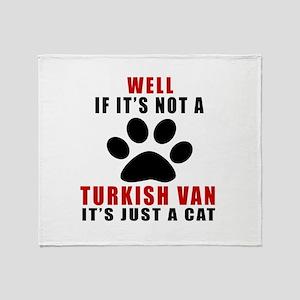 If It's Not Turkish Van Throw Blanket