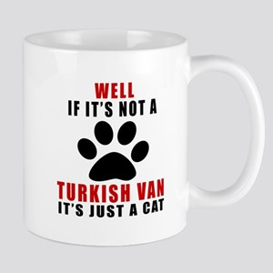 If It's Not Turkish Van Mug
