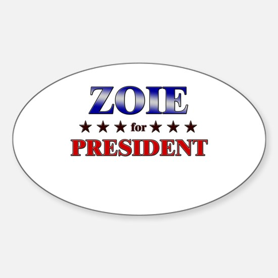 ZOIE for president Oval Decal