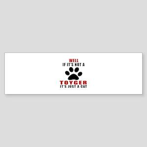 If It's Not Toyger Sticker (Bumper)