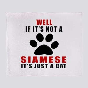 If It's Not Siamese Throw Blanket