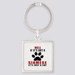 If It's Not Siamese Square Keychain