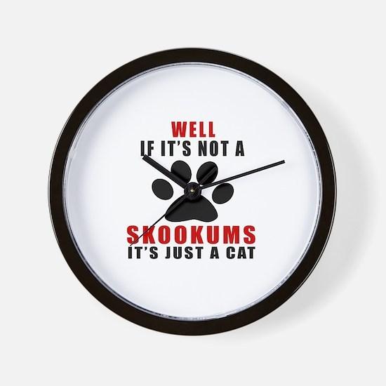 If It's Not skookums Wall Clock
