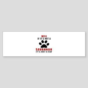 If It's Not Savannah Sticker (Bumper)