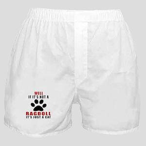 If It's Not Ragdoll Boxer Shorts