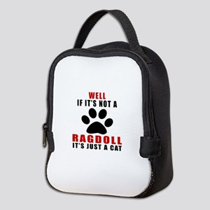 If It's Not Ragdoll Neoprene Lunch Bag