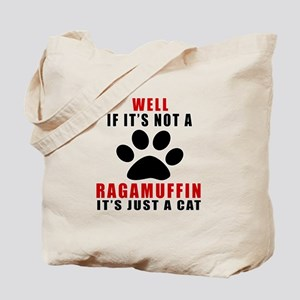 If It's Not Ragamuffin Tote Bag