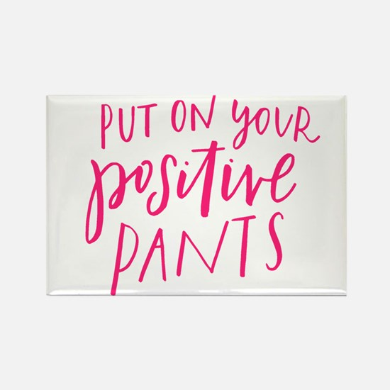 PUT ON YOUR POSITIVE PANTS Magnets