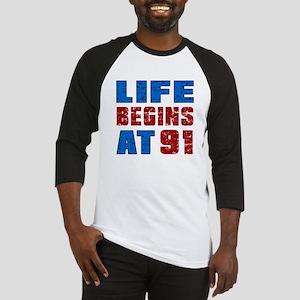 Life Begins At 91 Baseball Jersey
