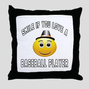 Smile If You Love Baseball player Throw Pillow