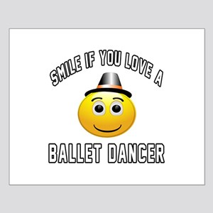Smile If You Love Ballet dancer Small Poster