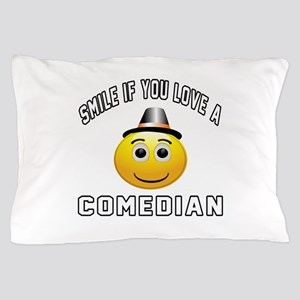 Smile If You Love Comedian Pillow Case
