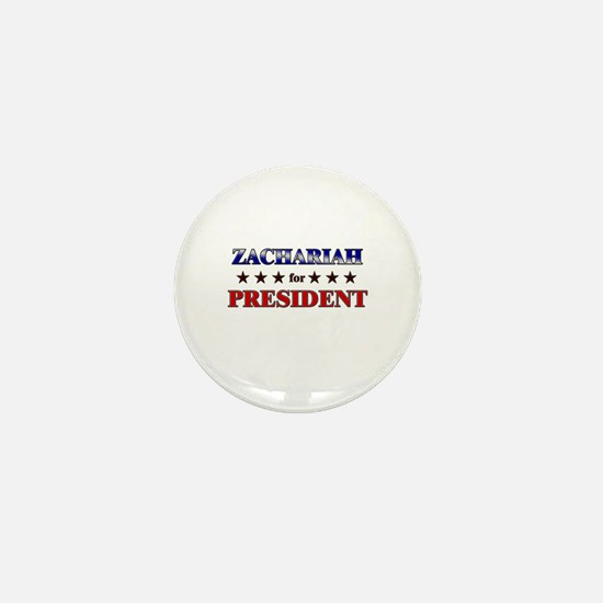 ZACHARIAH for president Mini Button