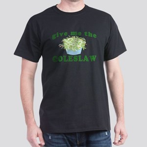 Give Me The Coleslaw Dark T-Shirt